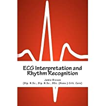 [(ECG Interpretation and Rhythm Recognition)] [Author: Jamie Bisson] published on (September, 2012)