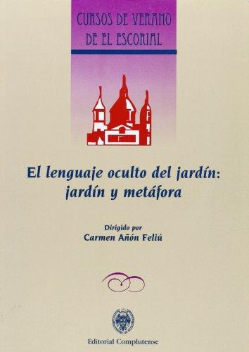 Lenguaje oculto del jardín, El. Jardín y metáfora (Cursos de verano) por Carmen Añón Feliú