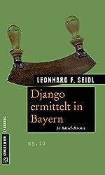 Django ermittelt in Bayern: 30 Rätsel-Krimis (Rätsel-Krimis im GMEINER-Verlag)