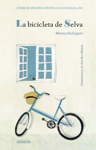 La bicicleta de Selva (Literatura Infantil (6-11 Años) - Premio Ciudad De Málaga)