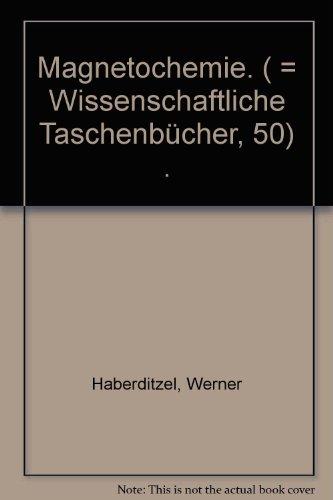 Magnetochemie. ( = Wissenschaftliche Taschenbücher, 50) .