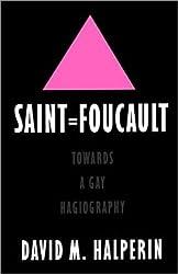 Saint = Foucault: Towards a Gay Hagiography