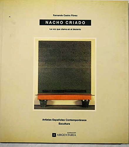 Nacho Criado: la voz que clama en el desierto (Artistas españoles contemporáneos. Escultura) por F. Castro Florez