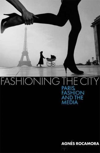 fashioning-the-city-paris-fashion-and-the-media-by-agns-rocamora-2009-05-15