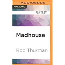 Madhouse (Cal Leandros) by Rob Thurman (2016-06-07)