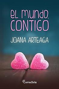 El mundo, contigo par Joana Arteaga