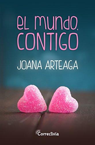 El mundo, contigo de Joana Arteaga