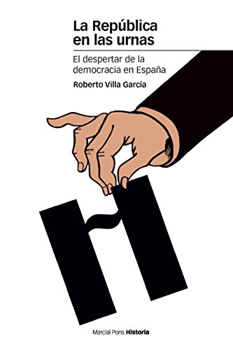 La República en las urnas: El despertar de la democracia en España (Estudios) por Roberto Villa García