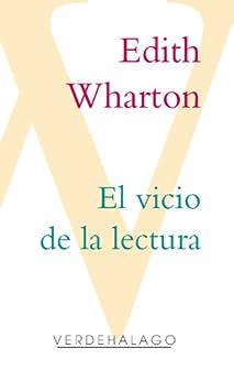 El vicio de la lectura de [Wharton, Edith]