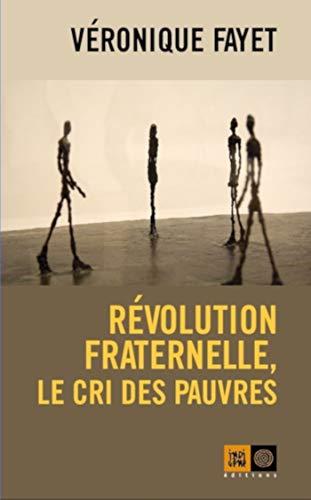Révolution fraternelle, le cri des pauvres (CEUX QUI MARCHE) par  Indigène éditions