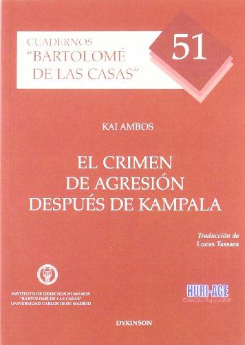 El crimen de agresión después de Kampala (Colección Bartolomé de las Casas)