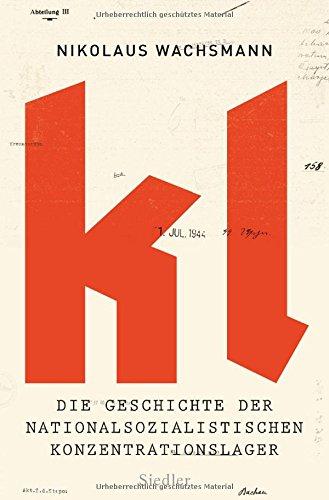 Buchseite und Rezensionen zu 'KL: Die Geschichte der nationalsozialistischen Konzentrationslager' von Nikolaus Wachsmann