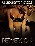 Perversion (Unzensierte Version) [OV]