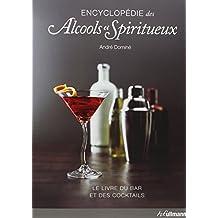 Encyclopédie des Alcools et Spiritueux - Livre du Bar et des Cocktails