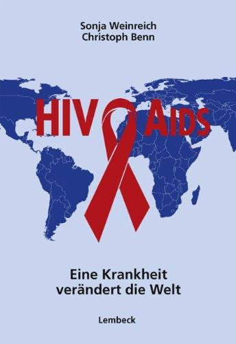 HIV und Aids - Eine Krankheit verändert die Welt