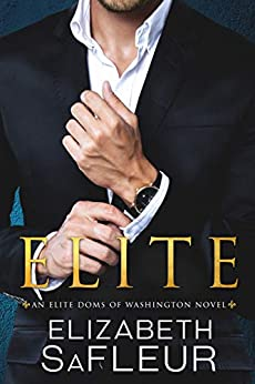 Elite (Elite Doms of Washington Book 1) (English Edition) di [SaFleur, Elizabeth]
