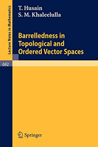 Barrelledness in Topological and Ordered Vector Spaces (Lecture Notes in Mathematics (692), Band 692)