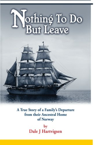 Price comparison product image Nothing To Do But Leave: A True Story of a Family's Departure from their Ancestral Home of Norway