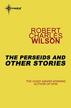 The Perseids and Other Stories by [Wilson, Robert Charles]