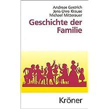 Geschichte der Familie (Kröners Taschenausgaben (KTA))