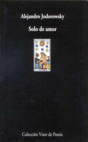 Solo De Amor (Visor de Poesía) por Alejandro Jodorowsky