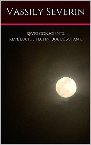 Couverture du livre Rêves conscients,reve lucide technique débutant.