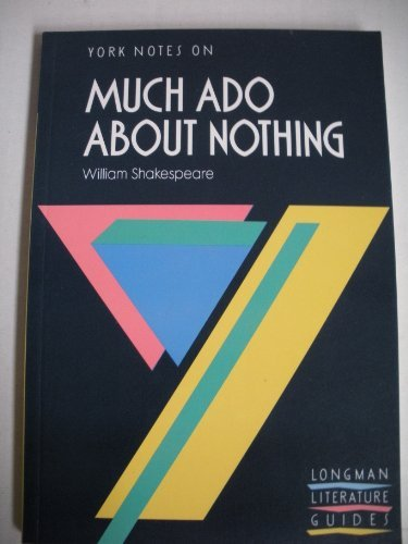 """York Notes on William Shakespeare's """"Much Ado About Nothing"""" (Longman Literature Guides)"""