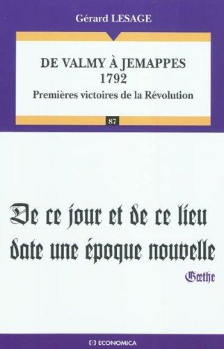 De Valmy à Jemappes 1792 : Premières victoires de la Révolution par Gérard Lesage