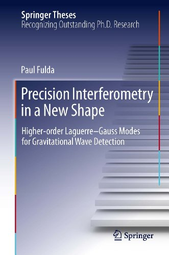 Precision Interferometry in a New Shape: Higher-order Laguerre-Gauss Modes for Gravitational Wave Detection (Springer Theses)