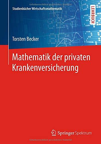 Mathematik der privaten Krankenversicherung (Studienbücher Wirtschaftsmathematik)