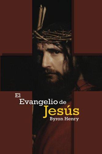 El Evangelio de Jesus por Byron Henry