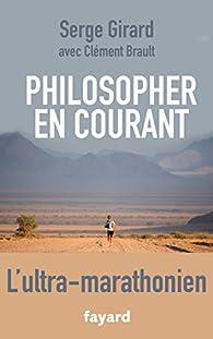 Philosopher en courant par Serge Girard (II)