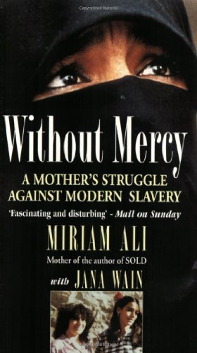 Without Mercy: A Mother's Struggle Against Modern Slavery by Ali, Miriam (1996) Paperback