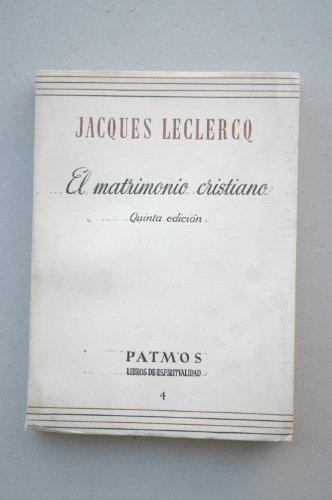 Leclercq, Jacques - El Matrimonio Cristiano / Jacques Leclercq ; Prólogo De Francisco Marco Merenciano