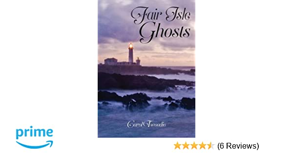 Fair Isle Ghosts: Amazon.co.uk: Carol Tweedie: 9781910997017: Books