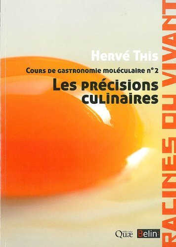 Cours de gastronomie mol??culaire : Tome 2, Les pr??cisions culinaires by Herv?? This (2010-09-08)