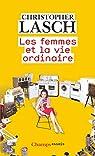 Les femmes et la vie ordinaire  par Lasch