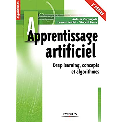 Apprentissage artificiel: Deep learning, concepts et algorithmes
