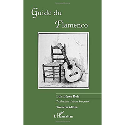 Guide du Flamenco: (Troisième édition)