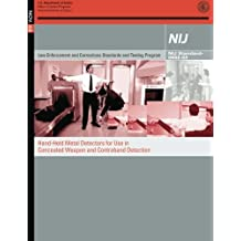 Hand-Held Metal Detectors for Use in Concealed Weapon and Contraband Detection: NIJ Standard