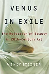 Venus in Exile: The Rejection of Beauty in Twentieth-century Art (English Edition)