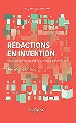 Rédactions en invention - 2e édition: Essai sur les mutations des médias d'information