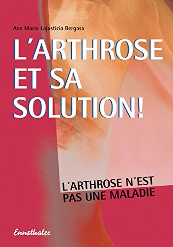 L'arthrose et sa solution !