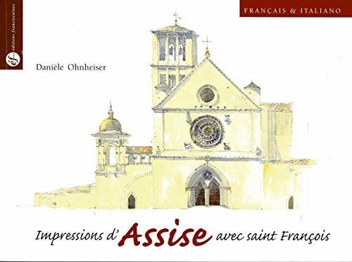 Impressions d'Assise avec saint François : Edition bilingue français-italien