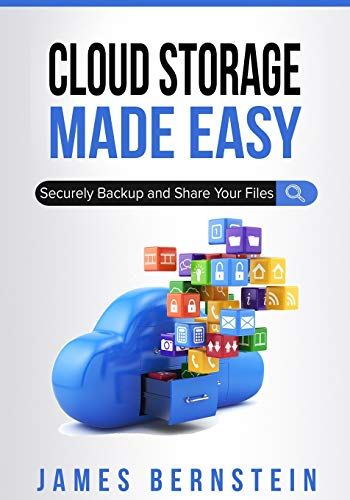 Cloud Storage Made Easy: Securely Backup and Share Your Files (Computers Made Easy, Band 5)