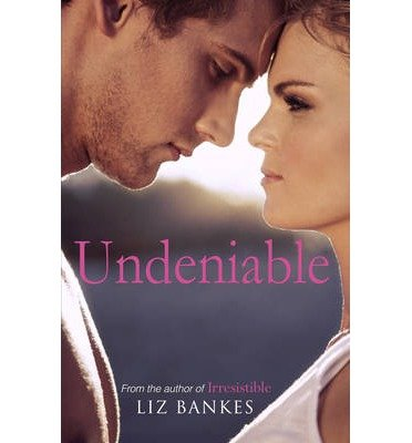 [(Undeniable)] [ By (author) Liz Bankes ] [July, 2013]