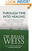 #8: Through Time Into Healing: How Past Life Regression Therapy Can Heal Mind,body And Soul