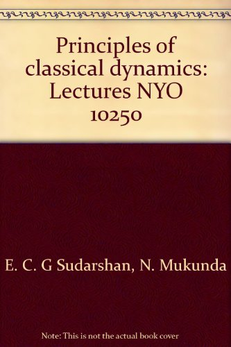 Principles of classical dynamics: Lectures NYO 10250