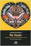 Re nudo. Underground e rivoluzione nelle pagine di una rivista - CONTRASTI - amazon.it