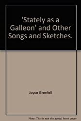'Stately as a Galleon' and Other Songs and Sketches.